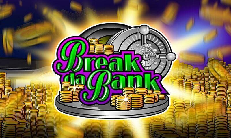 Break Da Bank Online Casino Games